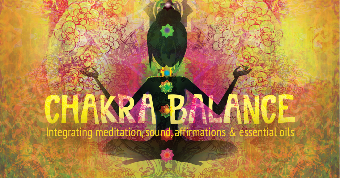 Sound Healing, Chakras & Essential Oils